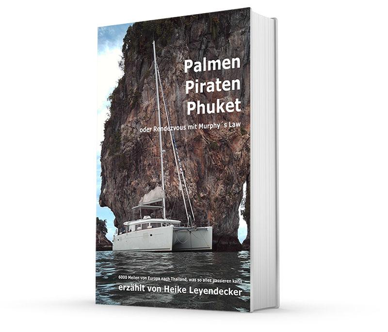 Palmen Piraten Phuket - das Buch zum Törn Korfu - Thailand